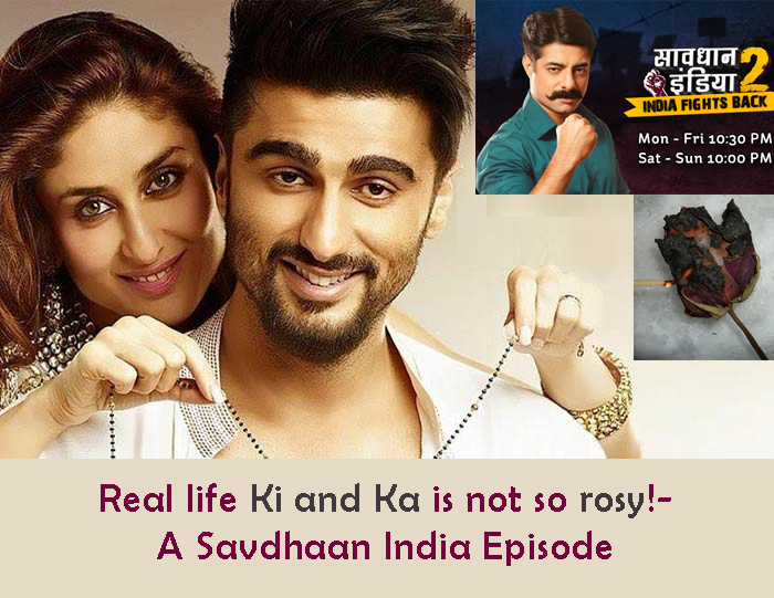 Real life Ki and Ka is not so rosy!- A Savdhaan India Episode